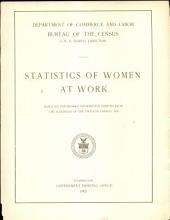 Statistics of women at work: based on unpublished information derived from the schedules of the Twelfth census: 1900