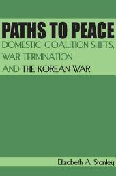 Paths to Peace: Domestic Coalition Shifts, War Termination and the Korean War