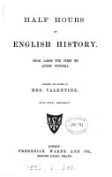 Half hours of English history  from James the first to queen Victoria  selected and ed  by mrs  Valentine PDF