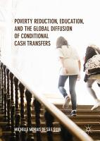 Poverty Reduction  Education  and the Global Diffusion of Conditional Cash Transfers PDF
