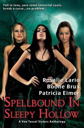 Spellbound in Sleepy Hollow: A Von Tassel Sisters Anthology