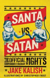 Santa vs. Satan: The Official Compendium of Imaginary Fights