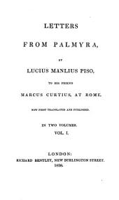Letters of Lucius M. Piso: Pseud. from Palmyra, to His Friend Marcus Curtius, at Rome, Volume 1