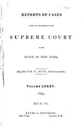 Reports of Cases Heard and Determined in the Supreme Court of the State of New York: Volume 85