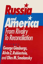 Russia and America: From Rivalry to Reconciliation: From Rivalry to Reconciliation