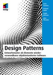 Design Patterns: Entwurfsmuster als Elemente wiederverwendbarer objektorientierter Software