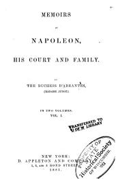 Memoirs of Napoleon, His Court and Family: Volume 1