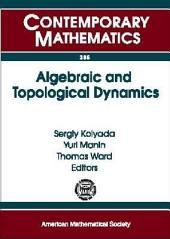 Algebraic and Topological Dynamics: Algebraic and Topological Dynamics, May 1-July 31, 2004, Max-Planck-Institut Für Mathematik, Bonn, Germany