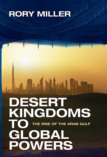 Download Desert Kingdoms to Global Powers Book
