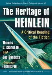 The Heritage of Heinlein: A Critical Reading of the Fiction
