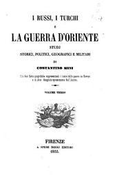 I russi, i turchi e la guerra d'Oriente studj storici, politici, geografici e militari di Costantino Mini: 3