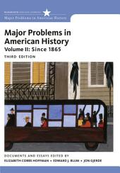 Major Problems in American History: Volume 2, Edition 3