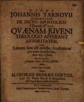 Johannis Tarnovii diss. de dicto apostolico 1 Timoth. IV, v. 12., quaenam iuveni theologo afferant autoritatem