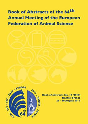 Book of Abstracts of the 64th Annual Meeting of the European Association for Animal Production PDF