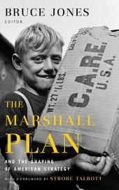 The Marshall Plan and the Shaping of American Strategy