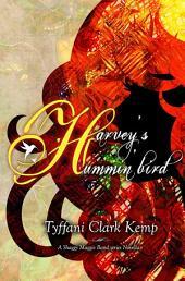 Harvey's Hummin'bird (Shaggy Maggie Band Series #1.5)