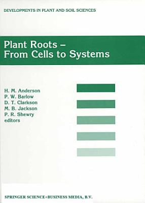 Plant Roots   From Cells to Systems
