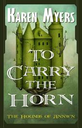 To Carry the Horn: A Virginian in Elfland