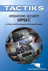 Operations Security OPSEC: An Essential Tool for Enteprise & Personal Security