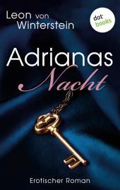 Adrianas Nacht: Erotischer Roman