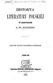 Historya literatury polskiéj w zarysach: K. Wł. Wójcickiego, Tom 3