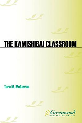 The Kamishibai Classroom  Engaging Multiple Literacies Through the Art of  Paper Theater  PDF