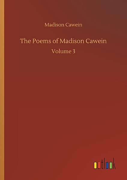 Download The Poems of Madison Cawein Book