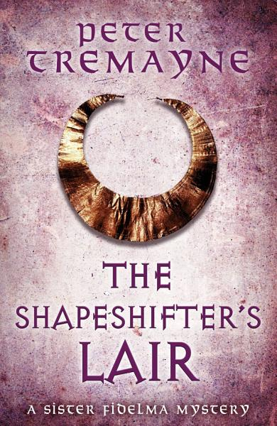 Download The Shapeshifter  s Lair  Sister Fidelma Mysteries Book 31  Book