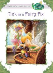 Disney Fairies: Tink in a Fairy Fix