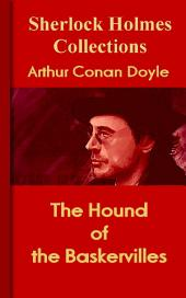 The Hound of the Baskervilles: Sherlock Holmes Collections