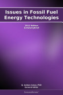Issues in Fossil Fuel Energy Technologies: 2012 Edition