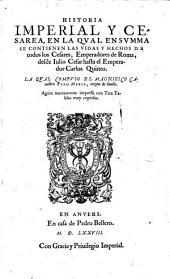 Historia imperial y cesarea en la qual en summa se contienen las vidas y hechos de todos los cesares emperadores de Roma desde Julio Cesar hasta al Emperador Carlos V.