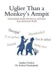 Uglier Than a Monkey s Armpit PDF
