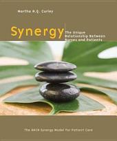 Synergy: The Unique Relationship Between Nurses and Patients, the AACN Synergy Model for Patient Care