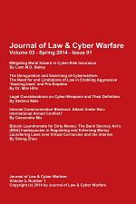 Journal of Law & Cyber Warfare, Volume 3, Issue 1, Spring 2014