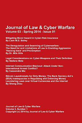 Journal of Law   Cyber Warfare  Volume 3  Issue 1  Spring 2014 PDF