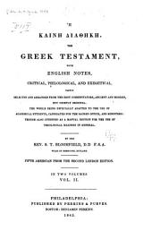 He Kaine Diatheke: The Greek Testament, with English Notes, Critical, Philological, and Exegetical, Partly Selected and Arranged from the Best Commentators, Ancient and Modern, But Chiefly Original. The Whole Being Especially Adapt, Volume 2