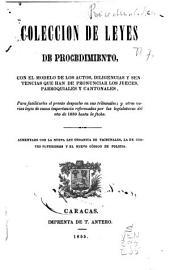 Colección de leyes de procedimiento con el modelo de los actos, diligencias y sentencias que han de pronunciar los jueces...