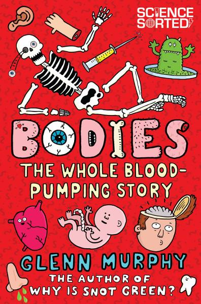 Bodies  The Whole Blood Pumping Story