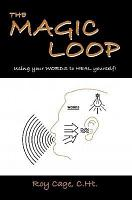The Magic Loop  How to Use Your Words to Heal Yourself  PDF