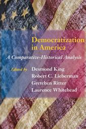 Democratization in America: A Comparative-Historical Analysis