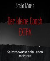 Der kleine Coach EXTRA: Selbstbewusst dein Leben meistern