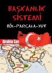 """Başkanlık Sistemi: """"Tek Adam"""" rejimi federasyonu kaçınılmaz kılacaktır. ."""