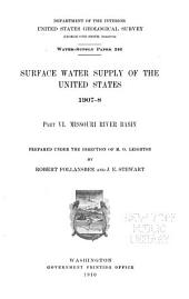 Surface Water Supply of the United States 1907-8: Part VI. Missouri River Basin