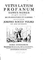 Vetus Latium Profanum: In Quo Agitur De Praenestinis Et Gabinis, Volume 9