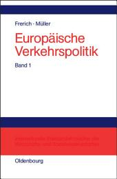 Politisch-ökonomische Rahmenbedingungen, Verkehrsinfrastrukturpolitik: Band 1: Politisch-ökonomische Rahmenbedingungen Verkehrsinfrastrukturpolitik