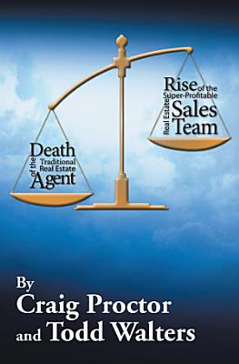 Death of the Traditional Real Estate Agent  Rise of the Super Profitable Real Estate Sales Team