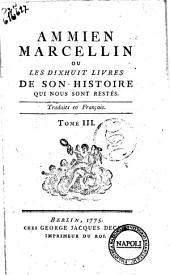 Ammien Marcellin ou Les dixhuit livres de son histoire qui nous sont restés. Traduits en François. Tome 1. [- 3.]: Volume3