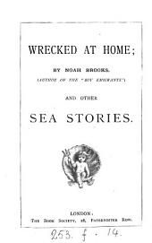 Wrecked at Home and Other Sea Stories