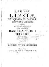 Laudes Lipsiæ ... decantatæ a M. F. O. Menckenio. [In verse.]
